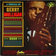 Gerry Mulligan - A Profile Of Gerry Mulligan