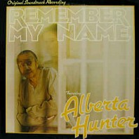 Alberta Hunter - Remember My Name (Original Soundtrack Recording)