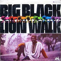 Big Black - Lion Walk
