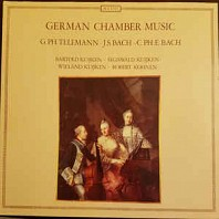 G. Ph. Telemann - J. S. Bach - C. Ph. E. Bach - German Chamber Music