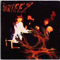 The Dirteez - Fire Fire / Never Get Out Of Here Alive
