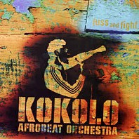 Kokolo Afrobeat Orchestra - Fuss And Fight