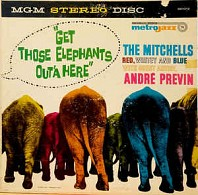 The Mitchells With Guest Artist Andre Previn - Get Those Elephants Out'a Here