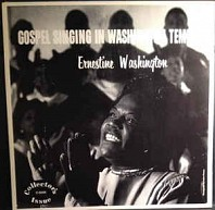 Ernestine Washington - Gospel Singing In Washington Temple