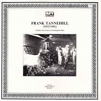 Frank Tannehill - Complete Recordings In Chronological Order (1932-1941)