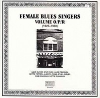 Various Artists - Female Blues Singers Volume O/P/R (1923-1930)