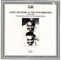 Gene Gilmore & The Five Breezes - (1939-1940) - Complete Recordings In Chronological Order