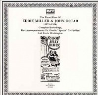 Eddie Miller & John Oscar - The Piano Blues Of Eddie Miller & John Oscar (1929 - 1934) (Complete Recordings, Plus Accompaniments To Charlie