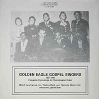 Golden Eagle Gospel Singers - Golden Eagle Gospel Singers (1937-1940) - Complete Recordings In Chronological Order