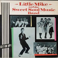 Little Mike And The Sweet Soul Music Band - Get On Up!