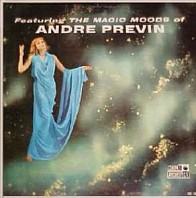 Andre Previn, Mike Di Napoli & Trio - Featuring The Magic Moods Of Andre Previn