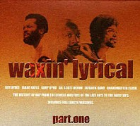 Various Artists - Waxin' Lyrical Part.One (The History Of Rap From The Lyrical Masters Of The Late 60's To The Early 80's)