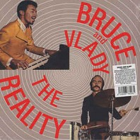 Bruce and Vlady - The Reality