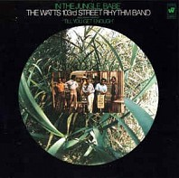 The Watts 103rd St Rhythm Band - In The Jungle, Babe
