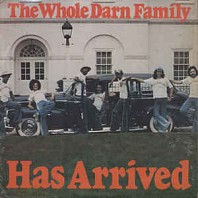 The Whole Darn Family - Has Arrived