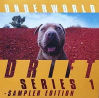 Underworld - Drift Series 1 - Sampler Edition