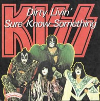 Kiss - Dirty Livin' / Sure Know Something