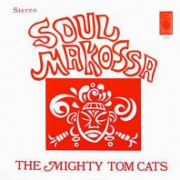 The Mighty Tom Cats - Soul Makossa