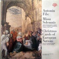 Antonín Fils - Missa Solemnis / Christmas Carols Of European Nations