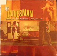 Various Artists - The Ladiesman - Music For The Bachelor... And His Lady