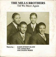 The Mills Brothers - Till We Meet Again