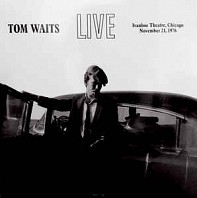 Tom Waits - Live At The Ivanhoe Theatre, Chicago, November 21, 1976