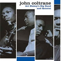 John Coltrane - Art Blakey's Big Band And Quintet