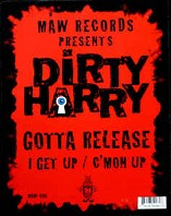 Dirty Harry - Gotta Release / I Get Up / C'mon Up