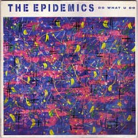 The Epidemics - Do What U Do