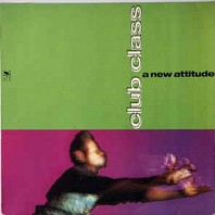 Various Artists - Club Class - A New Attitude
