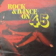 Various Artists - Rock & Dance On 45