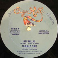 Trouble Funk - Hey Fellas