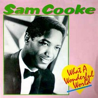 Sam Cooke - What A Wonderful World