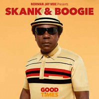 Various Artists - Norman Jay MBE presents Skank & Boogie (Good Times)