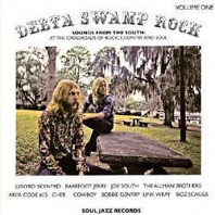 Various Artists - Delta Swamp Rock Volume One (Sounds From The South: At The Crossroads Of Rock, Country And Soul)