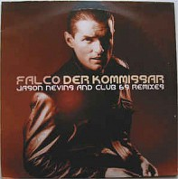 Falco - Der Kommissar (Jason Nevins And Club 69 Remixes)