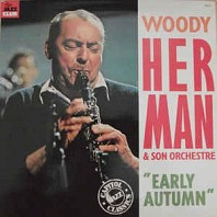 Woody Herman & Son Orchestre - Early Autumn
