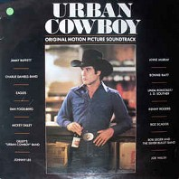 Various Artists - Urban Cowboy (Original Motion Picture Soundtrack)