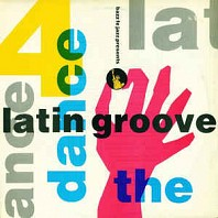 Dance The Latin Groove Volume 4
