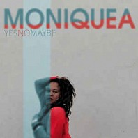Moniquea - Yes No Maybe