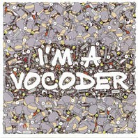 Various Artists - I'm A Vocoder