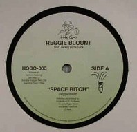 Reggie Blount - Space Bitch​ / ​Stimulant