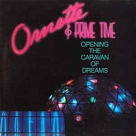 Ornette Coleman - Opening The Caravan Of Dreams