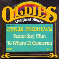 Chris Andrews - Yesterday Man / To Whom It Concerns