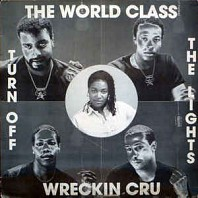 The World Class Wreckin Cru - Turn Off The Lights