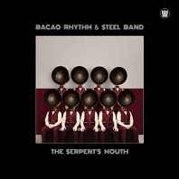 The Bacao Rhythm & Steel Band - The Serpent's Mouth