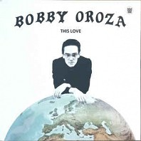 Bobby Oroza - This Love
