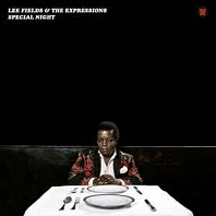 Lee Fields & Expressions - Special Night