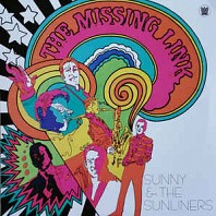 Sunny & The Sunliners - The Missing Link