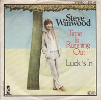 Steve Winwood - Time Is Running Out / Luck's In